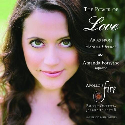 Forsythe, Amanda - The Power Of Love-Arias From Handel Operas