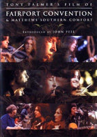 Fairport Convention - Tony Palmer's Film Of Fairport Convention & Matthews Southern Comfort
