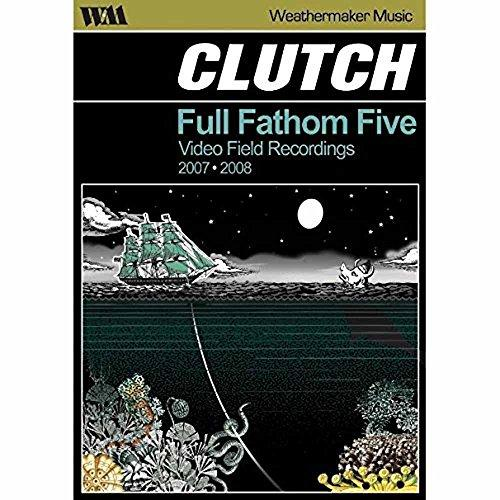 Clutch - Full Fathom Five - Video Field Recording 2007/2008