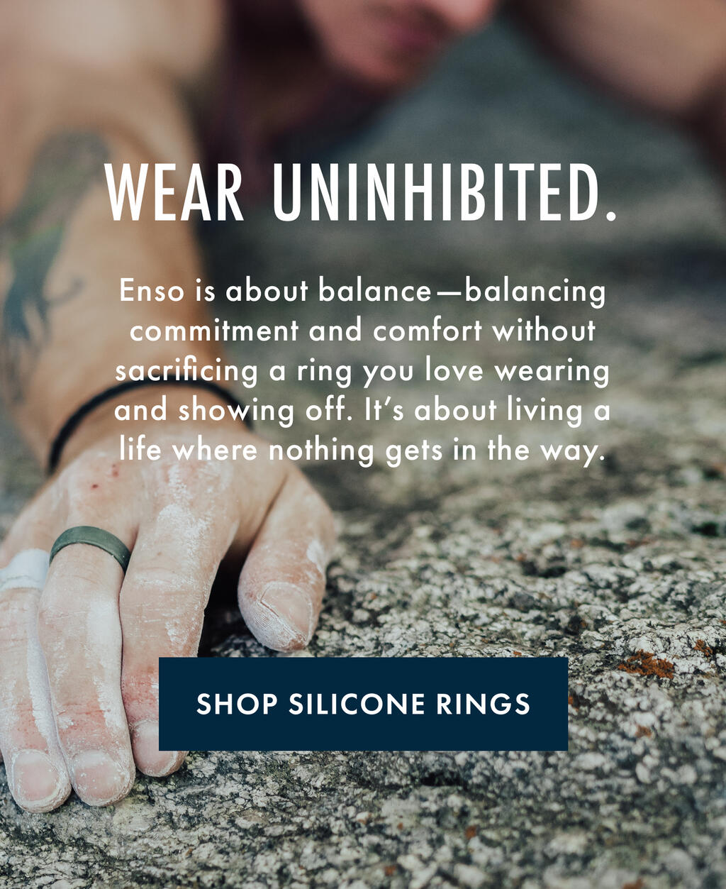 Enso is about balance—balancing commitment and comfort without sacrificing a ring you love wearing and showing off. It's about living a life where nothing gets in the way.