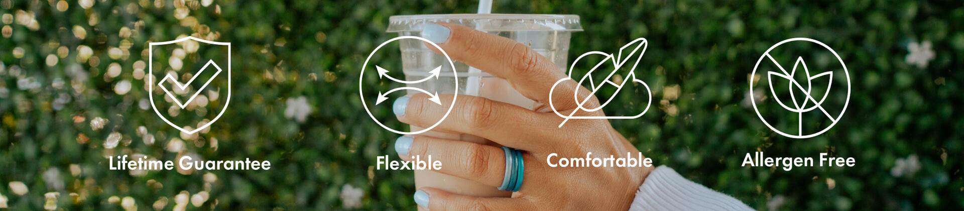 Enso silicone rings have a lifetime guarantee, are flexible, comfortable, and allergen free!