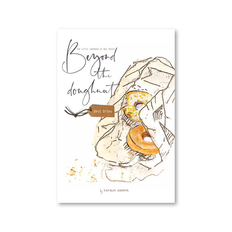 Beyond the doughnut. Best Bites. The little cookbook of dog treats. - by Natalia Ashton