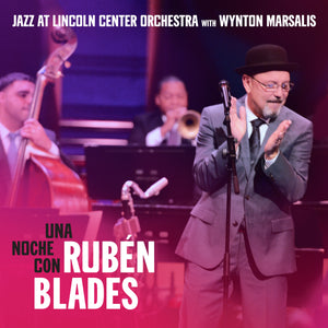 "Rubén Blades & Jazz at Lincoln Center Orchestra with Wynton Marsalis - ""Una Noche Con Ruben Blades"""