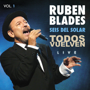 "Rubén Blades - ""Todos Vuelven Live, Vol. 1"" 