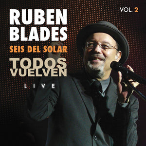 "Rubén Blades - ""Todos Vuelven Live, Vol. 2"" 