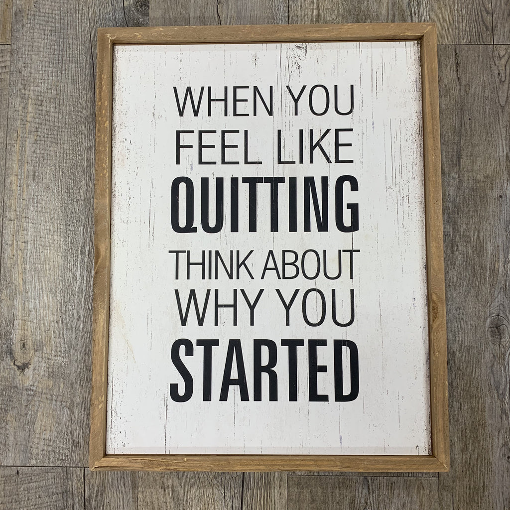 When you feel like quitting... Wall Sign