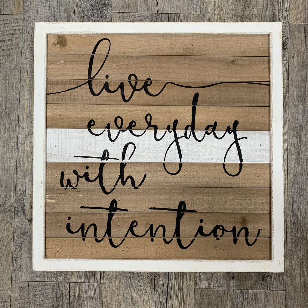 Live Everyday With Intention Sign