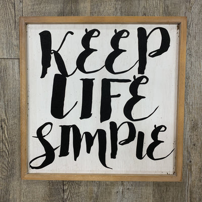 Keep life simple- Wall Sign