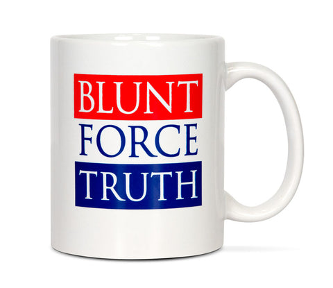 Blunt Force Truth™ Mug