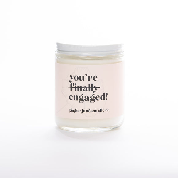 You're finally engaged candle