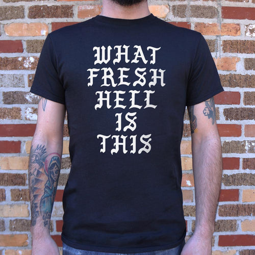 Mens What Fresh Hell Is This T-Shirt