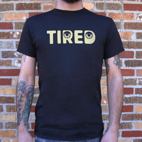 Mens Tired T-Shirt
