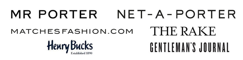 Our Partners, Mr Porter, Net-A-Porter, The Rake, Gentleman's Journal, Henry Bucks and Matches Fashion