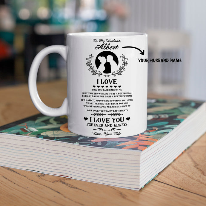 Personalized Mug For Husband - I Will Love You Till My Last Breath