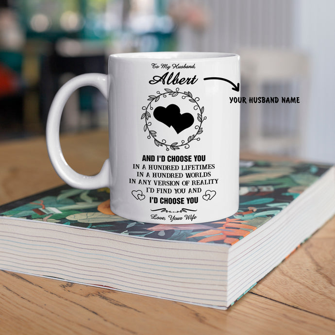 Personalized Mug For Husband - I'D Find You And I'D Choose You
