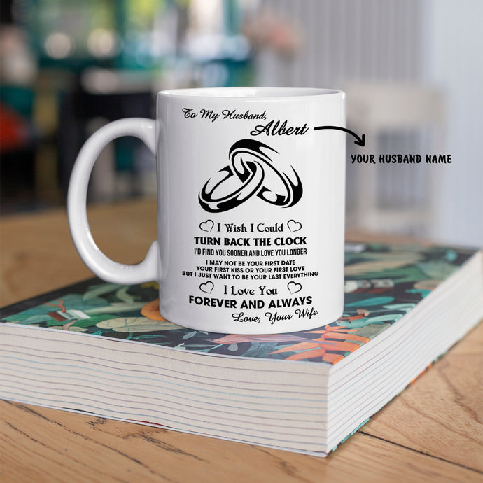 Personalized Mug For Husband - I Just Want To Be Your Last Everything