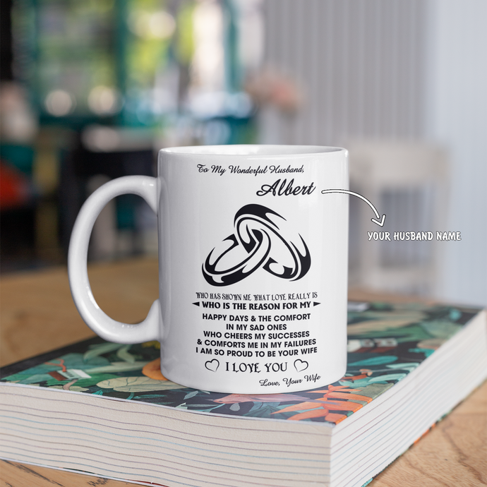 Personalized Mug For Husband - Who Has Shown Me What Love Really Is