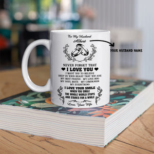 Personalized Mug For Husband - When You Smile The Whole World Stops And Stares For A While