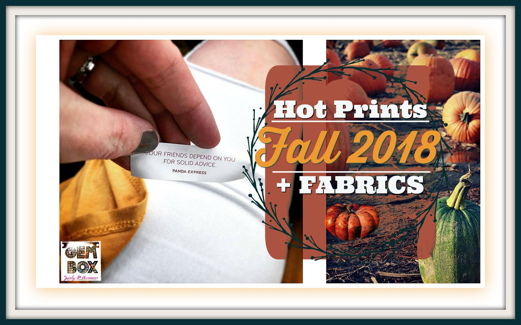 Hot Prints + Fabrics for Fall 2018! - Gem Box Accessories