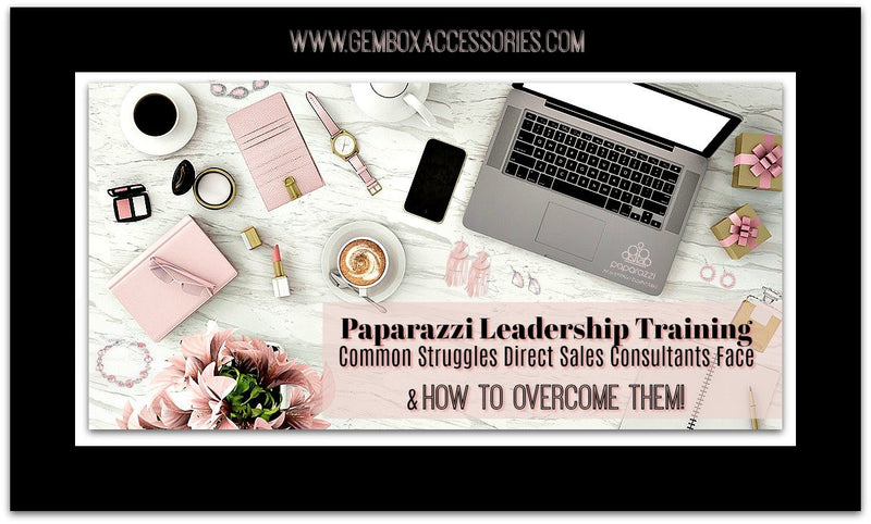 Paparazzi Sales Leadership Training: Secrets of Success! Overcome Doubts, Fears, Mistakes, & Struggles to Grow Your Direct Sales Business! - Gem Box Accessories
