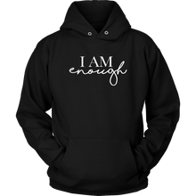 Load image into Gallery viewer, I AM ENOUGH Unisex Hoodie