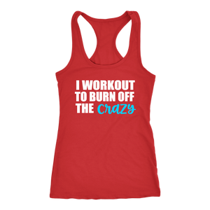 I Work Out to Burn Off the Crazy