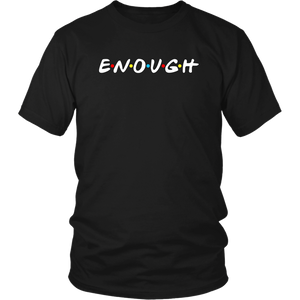 E*N*O*U*G*H- TEES TANKS & HOODIES