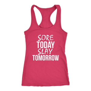 Sore Today Slay Tomorrrow