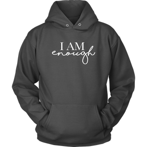 I AM ENOUGH Unisex Hoodie
