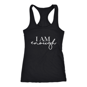I AM ENOUGH Racer Back Tank