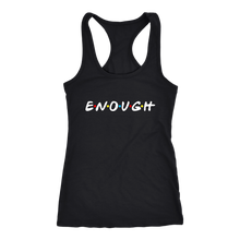 Load image into Gallery viewer, E*N*O*U*G*H- TEES TANKS & HOODIES