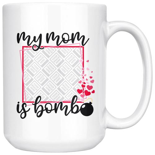 MOM is BOMB Personalized mug