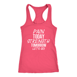 PAIN TODAY STRENGTH TOMORROW