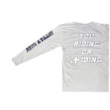 Load image into Gallery viewer, RIDING OR HIDING DRI-FIT SILVER BLACK WHITE LONG SLEEVE
