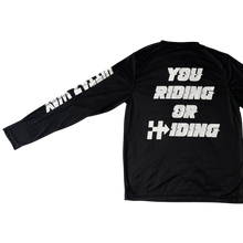 Load image into Gallery viewer, RIDING OR HIDING DRI-FIT BLACK WHITE LONG SLEEVE