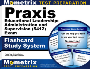 Praxis Educational Leadership: Administration and Supervision (5412) Exam Flashcard Study System