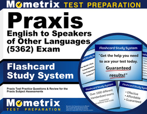 Praxis English to Speakers of Other Languages (5362) Exam Flashcard Study System