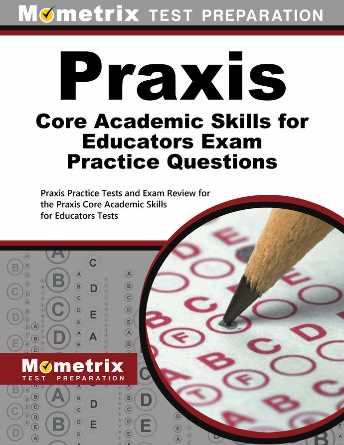 Praxis Core Academic Skills for Educators Practice Questions