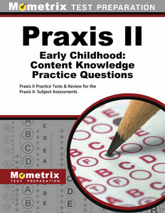 Praxis II Early Childhood: Content Knowledge Practice Questions