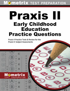 Praxis II Early Childhood Education Practice Questions