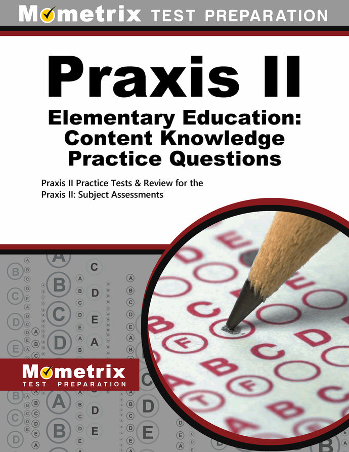 Praxis II Elementary Education: Content Knowledge Practice Questions