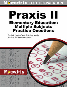 Praxis II Elementary Education: Multiple Subjects Practice Questions