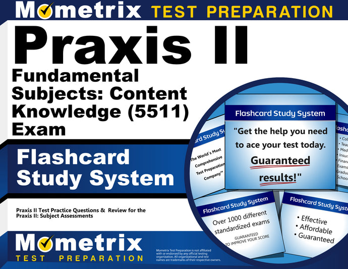 Praxis II Fundamental Subjects: Content Knowledge (5511) Exam Flashcard Study System