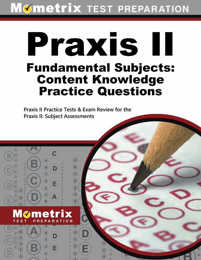 Praxis II Fundamental Subjects: Content Knowledge Practice Questions