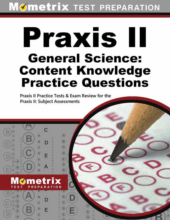 Praxis II General Science: Content Knowledge Practice Questions