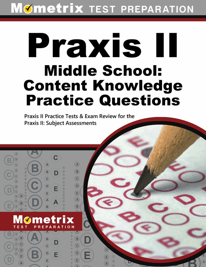 Praxis II Middle School: Content Knowledge Practice Questions