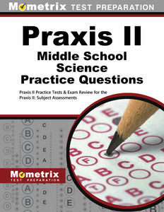 Praxis II Middle School: Science Practice Questions