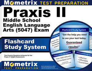 Praxis II Middle School English Language Arts (5047) Exam Flashcard Study System