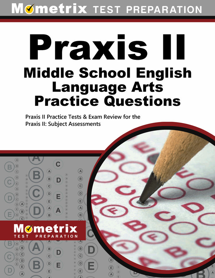 Praxis II Middle School English Language Arts Practice Questions