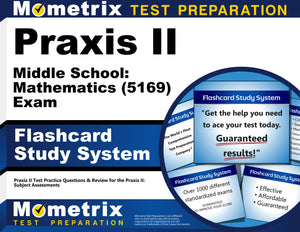 Praxis II Middle School: Mathematics (5169) Exam Flashcard Study System